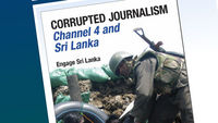 Channel 4 News Editor Ben de Pear writes in response to a 222-page book entitled Corrupted Journalism given out to journalists attending the Commonwealth Heads of Government Meeting in Sri Lanka.